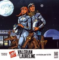 Roland Lehoucq et Alain Musset - Valérian et Laureline en mission pour la Cité.