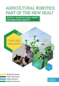 Roland Lenain et Julie Peyrache - Agricultural robotics: part of the new deal? - FIRA 2020 conclusions with 27 agricultural robot information sheets.