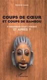Roland Louvel - Coups de cœur et coups de bambou - S'embarquer pour l'Afrique, et après ?.