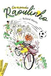 Roland Martin - On a perdu Raoulinho.