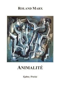 Roland Marx - Animalité.