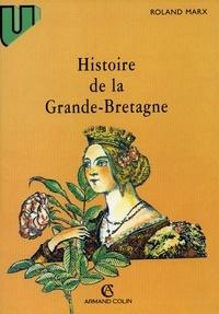 Roland Marx - Histoire de la Grande-Bretagne, du Ve siècle à nos jours.