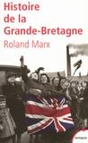 Roland Marx - Histoire de la Grande-Bretagne.