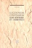 Roland May - Lugdunum Convenarum - Saint-Bertrand-de-Comminges.