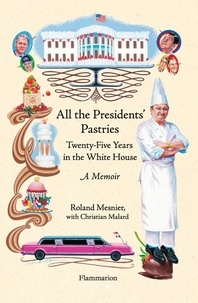 All the Presidents Pastries - Twenty-Five Years in the White House, A Memoir.pdf