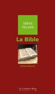 Roland Meynet - La Bible - idées reçues sur la Bible.