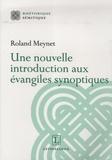 Roland Meynet - Une nouvelle introduction aux évangiles synoptiques.