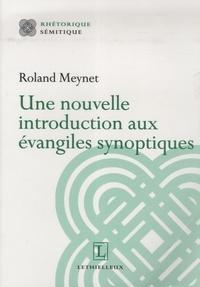Une nouvelle introduction aux évangiles synoptiques - Roland Meynet |