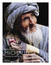 Roland Michaud et Sabrina Michaud - Roland et Sabrina Michaud - Voyage en quête de lumière.