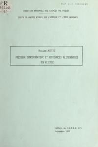 Roland Miette - Pression démographique et ressources alimentaires en Algérie.