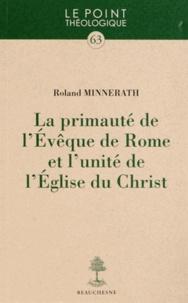 Roland Minnerath - La primauté de l'Evêque de Rome et l'unité de l'Eglise du Christ.