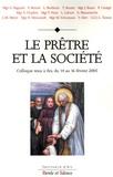 Roland Minnerath et Ludovic Laloux - Le prêtre et la société - Colloque des 14-15-16 février 2005 à Ars.