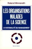 Roland Minnerath - Les organisations malades de la science - Les rationalités du management.