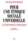 Roland Minnerath - Pour une éthique sociale universelle - La proposition catholique.