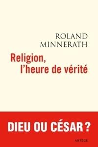 Roland Minnerath - Religion l'heure de vérité.