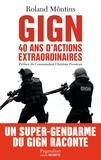 Roland Môntins - GIGN - 40 ans d'actions extraordinaires.