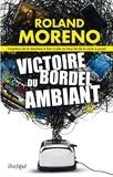 Roland Moreno - Victoire du bordel ambiant.
