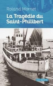 Roland Mornet - La tragédie du Saint-Philibert.