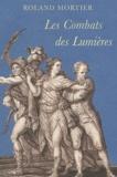 Roland Mortier - Les Combats des Lumières - Recueil d'études sur le dix-huitième siècle.