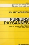 Roland Mousnier - Fureurs paysannes : les paysans dans les révoltes du XVIIe siècle (France, Russie, Chine).