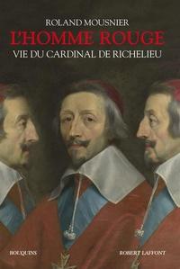 Roland Mousnier - L'homme rouge - Vie du cardinal de Richelieu (1585-1642).