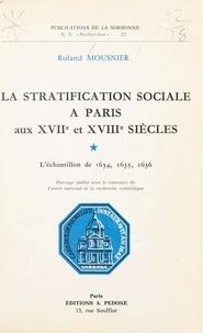 Roland Mousnier - La Stratification sociale à Paris aux XVIIe et XVIIIe siècles - L'Échantillon de 1634, 1635, 1636.