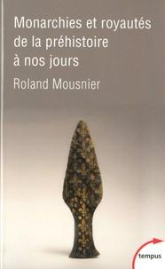 Roland Mousnier - Monarchies et royautés de la préhistoire à nos jours.
