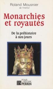 Roland Mousnier - Monarchies et royautés - De la préhistoire à nos jours....