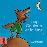 Roland Nadaus et Guido Van Genechten - Loup Gouloup et la lune.