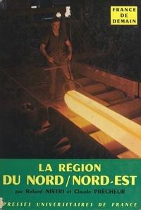 Roland Nistri et Claude Prêcheur - La région du Nord et du Nord-Est.