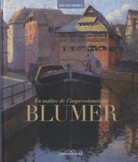 Blumer, un maître de limpressionnisme - Artiste peintre & photographe (1871-1947).pdf