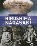 Roland Oberlé et Sandrine Woelffel - Hiroshima-Nagasaki - Août 1945 La guerre du Pacifique.