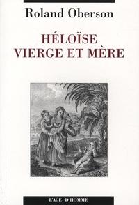 Roland Oberson - Héloïse vierge et mère - Un cas de pédophilie incestueuse au 12e siècle.