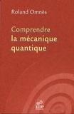 Roland Omnès - Comprendre la mécanique quantique.