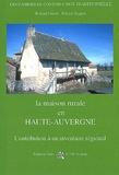 Roland Ondet et Patrice Trapon - La maison rurale en Haute-Auvergne.