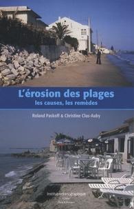 Roland Paskoff et Christine Clus-Auby - L'érosion des plages : les causes, les remèdes.
