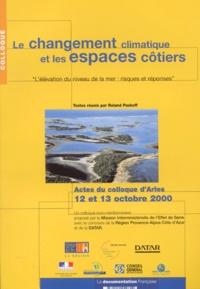 Roland Paskoff et  Collectif - Le changement climatique et les espaces côtiers. - Actes du colloque d'Arles, 12 et 13 octobre 2000.