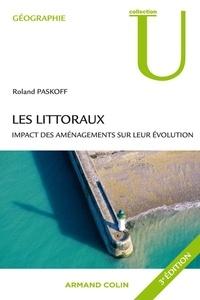 Roland Paskoff - Les littoraux - Impact des aménagements sur leur évolution.