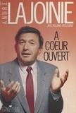 Roland Passevant et André Lajoinie - A coeur ouvert.