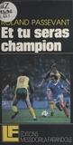 Roland Passevant - Et tu seras champion.