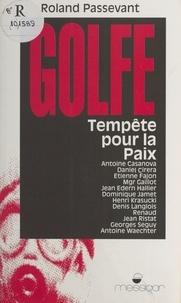 Roland Passevant - Golfe, tempête pour la paix.