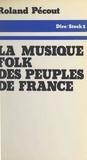 Roland Pecout et Jean-Claude Barreau - La musique folk des peuples de France.