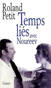 Roland Petit - Temps liés avec Noureev.