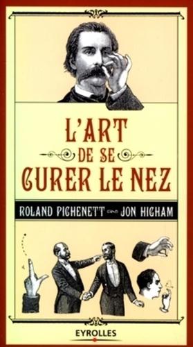 Roland Pichenett - L'art de se curer le nez.