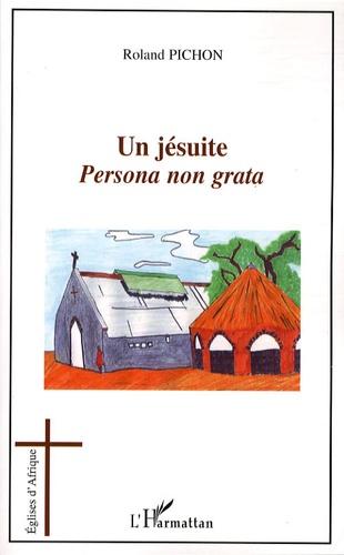 Roland Pichon - Un jésuite - Persona non grata.
