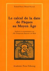 """Roland-Pierre Pillonel-Wyrsch - Le calcul de la date de Pâques au Moyen Age - Analyse et commentaire sur """"De Temporum Ratione"""" de Bède."""