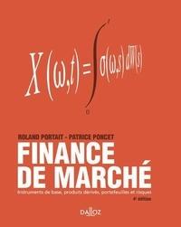 Roland Portait et Patrice Poncet - Finance de marché - Instruments de base, produits dérivés, portefeuilles et risques.