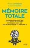 Roland Portiche et Danièle Gerkens - Mémoire totale, les fabuleux pouvoirs des hypermnésiques.