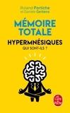 Roland Portiche - Mémoire totale - Hypermnésiques, qui sont-ils ?.