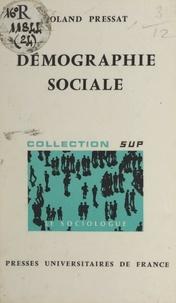 Roland Pressat et Georges Balandier - Démographie sociale.